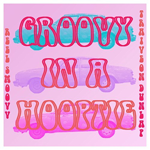 "[MUSIC] @IAMREELSMOOVV – ""Groovy in a Hooptie"""