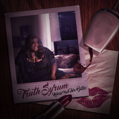 "[NEW MUSIC] NIKIA -""TRUTH SYRUM"" 