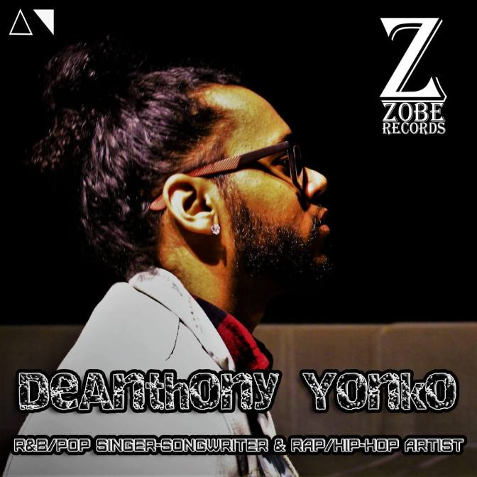 Zobe Records Adds DeAnthony Yonko to Their Roster | @DeAnthony_Yonko