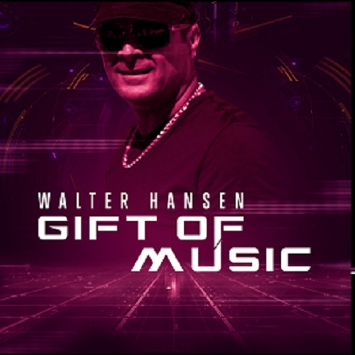 "[NEW MUSIC] Walter Hansen -""The Gift of Music"" 