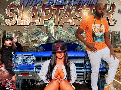 "[NEW MUSIC] NUDI BLOCKCHAIN – ""SLAPTASTIK"" 