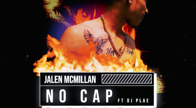 "[NEW MUSIC] JALEN McMILLAN -""No Cap"" ft DJ PLAE