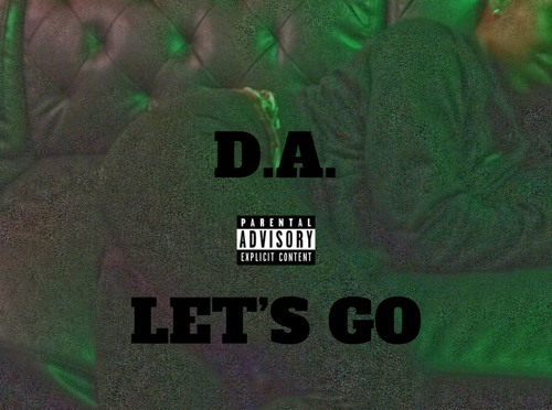 "[NEW MUSIC] D.A. – ""LET'S GO""