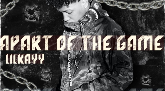 "[VIDEO] LILKAYY -""APART OF THE GAME""