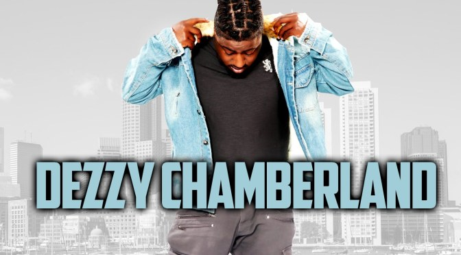"[FEATURED ARTIST] DEZZY CHAMBERLAND – ""911""