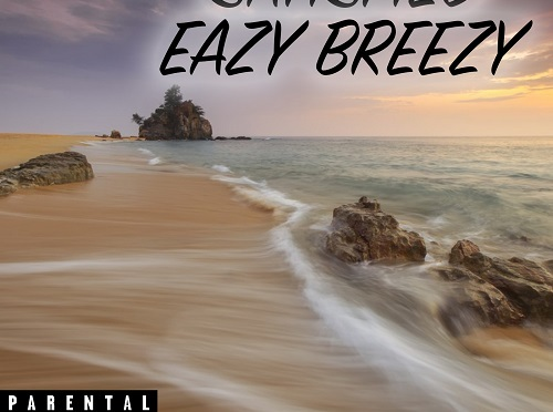 "[NEW MUSIC] EAZY BREEZY  – "" SATISFIED"" 