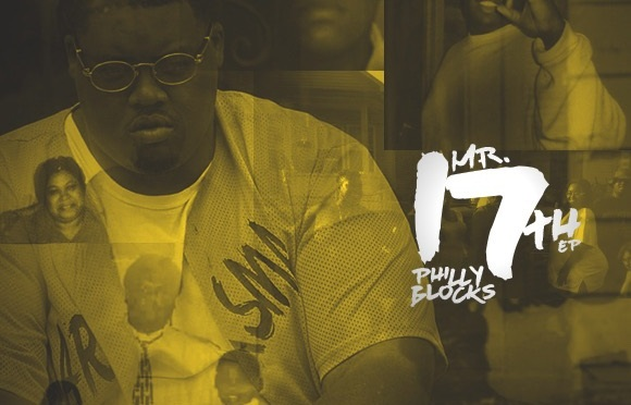 "[NEW EP] Philly Blocks  – ""Mr. 17th"" 