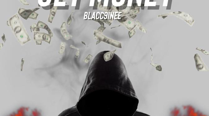 """Blacc9inee (@blacc9inee) – """"Get Money"""""""
