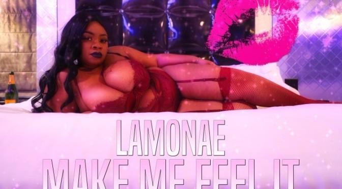 """Lamonae (@OfficialLamonae) – """"Make Me Feel It"""" (Video)"""