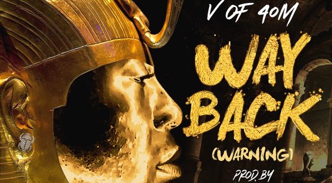 """V of 40M (@vof40m) – """"Way Back"""""""