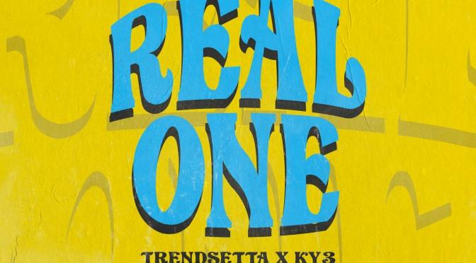 "Trendsetta (@DRtheSETTA) & Ky3 (@Ky3flame) – ""Real One"""