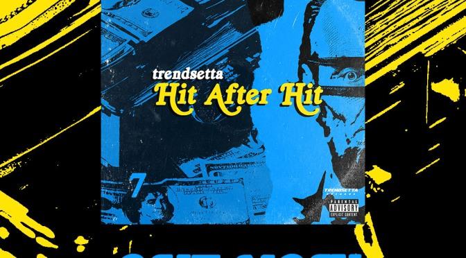 "[Album] Trendsetta (@DRtheSETTA) – ""Hit After Hit"""