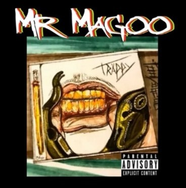 """[MUSIC VIDEO]  TYLER TRAPPY – """"MR. MAGOO""""